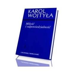 Miłość i odpowiedzialność  - Karol Wojtyła