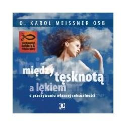 Między tęsknotą a lękiem (CD). O przeżywaniu własnej seksualności.
