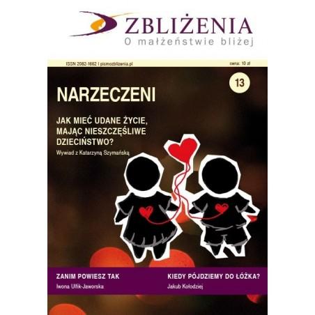 """Zbliżenia nr 13 - """"Narzeczeni"""" o małżeństwie bliżej"""