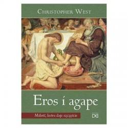 Eros i agape. Miłość, która...